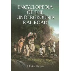 Encyclopedia of the Underground Railroad by J. Blaine Hudson, 9780786424597. Po angielsku