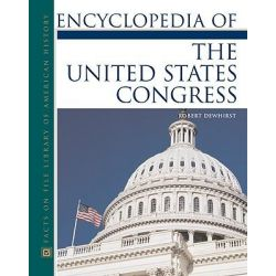 Encyclopedia of the United States Congress, Facts on File Library of American History by Robert Dewhirst, 9780816050581. Po angielsku