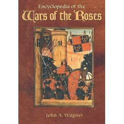 Encyclopedia of the Wars of the Roses by John Wagner, 9781851093588. Po angielsku
