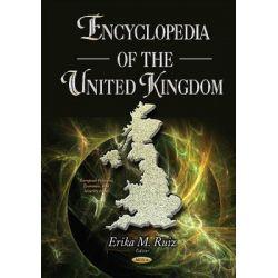 Encyclopedia of the United Kingdom by Erika M. Ruiz, 9781634829083. Po angielsku