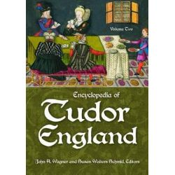 Encyclopedia of Tudor England by John A. Wagner, 9781598842982. Po angielsku