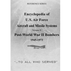Encyclopedia of U.S. Air Force Aircraft and Missile Systems, Post-World War II Bombers 1945-1973 by Office of Air Force History, 9781508416272. Po angielsku