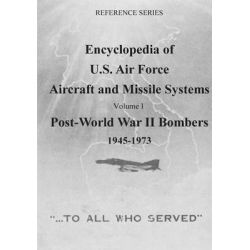 Encyclopedia of U.S. Air Force Aircraft and Missile Systems, Post-World War II Bombers 1945-1973: Volume I by Office of Air Force History, 9781508416593. Po angielsku
