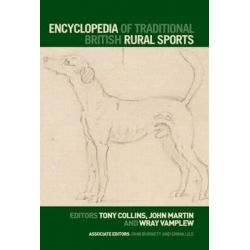 Encyclopedia of Traditional British Rural Sports, Routledge Sports Reference Series by Tony Collins, 9780415352246. Po angielsku