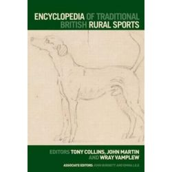 Encyclopedia of Traditional British Rural Sports, Routledge Sports Reference Series by Tony Collins, 9780415647472. Po angielsku