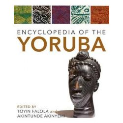 Encyclopedia of the Yoruba by Toyin Falola, 9780253021441. Po angielsku