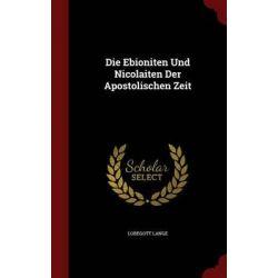 Die Ebioniten Und Nicolaiten Der Apostolischen Zeit by Lobegott Lange, 9781296578299. Po angielsku
