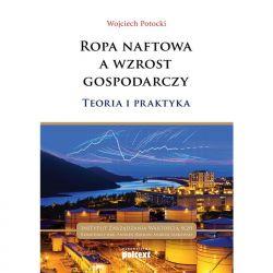 Ropa naftowa a wzrost gospodarczy Wojciech Potocki