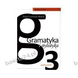 Gramatyka i stylistyka 3. podręcznik. Czarniecka-Rodzik. WSiP