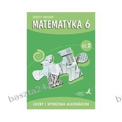 Matematyka 6. liczby i wyrażenia algeb. cz. 2. GWO