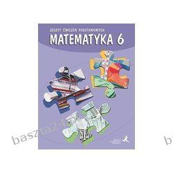 Matematyka 6. zeszyt ćwiczeń podstawowych. GWO