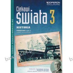 Historia 3. Ciekawi świata. liceum. podręcznik. zakr. rozsz. cz. 1. Operon