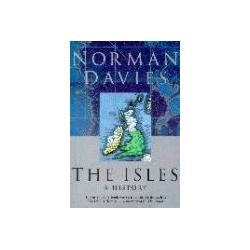 The Isles A History Norman Davies Papermac historia wysp brytyjskich wyspy Pozostałe