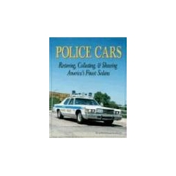 Police Cars Restoring Collecting & Showing America's Finest Sedans Pozostałe