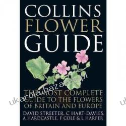 Collins Flower Guide The Most Complete Guide to the Flowers of Britain and Ireland David Streeter; Ian Garrard Kalendarze książkowe