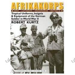 Afrikakorps Army Luftwaffe Kriegsmarine Waffen-SS Tropical Uniforms, Insignia & Equipment of the German Soldier in World War II  Projektowanie i planowanie ogrodu