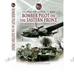 Bomber Pilot on the Eastern Front: 307 Missions Behind Enemy Lines Vasily Reshetnikov Kalendarze książkowe