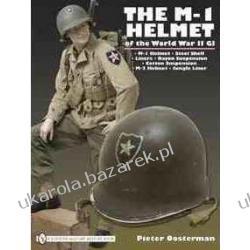 M-1 Helmet of the World War II GI Pieter Oosterman Pozostałe