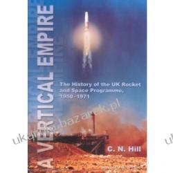 A Vertical Empire: The History of the UK Rocket and Space Programme, 1950-1971  Pozostałe