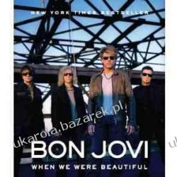 Bon Jovi: When we were Beautiful Pozostałe
