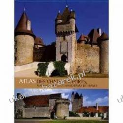 Atlas des châteaux forts: Maisons fortes et forteresses de France Kalendarze książkowe