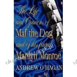 The Life and Opinions of Maf the Dog, and of his friend Marilyn Monroe Andrew Ohagan Projektowanie i planowanie ogrodu