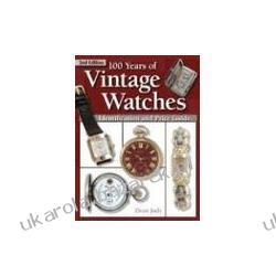 100 Years of Vintage Watches Judy Dean Kalendarze książkowe