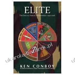 Elite The Special Forces Of Indonesia 1950-2008 Conboy Ken Biografie, wspomnienia