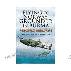 Flying To Norway, Grounded In Burma Edwards Goronwy Marynarka Wojenna