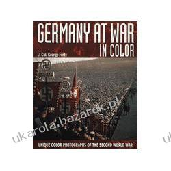 Germany At War In Color Unique Color Photographs of the Second World War Forty George Lt Col Marynarka Wojenna