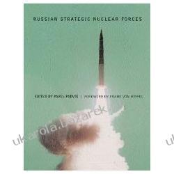 Russian Strategic Nuclear Forces Von Hippel Frank, Bukharin Oleg Pozostałe
