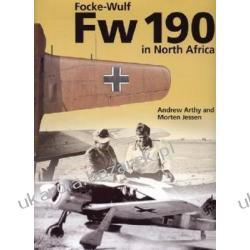 The Focke-Wulf FW 190 in North Africa Jessen Morton Arthy Andrew Pozostałe