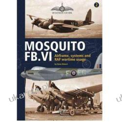 Mosquito FB.VI: Airframe, Systems and RAF Wartime Usage Dave Brown Po hiszpańsku