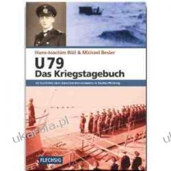 U 79 - Das Kriegstagebuch: Die Geschichte eines deutschen Unterseebootes im Zweiten Weltkrieg  Pozostałe