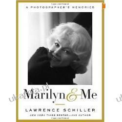 Marilyn & Me: A Photographer's Memories Lawrence Schiller  Aktorzy i artyści
