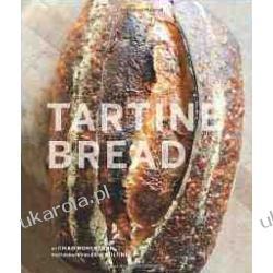 Tartine Bread Chad Robertson Elizabeth Prueitt  Pozostałe