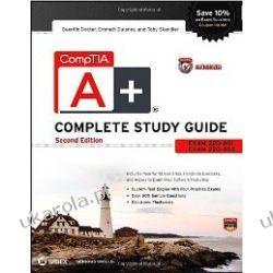 CompTIA A+ Complete Study Guide Authorized Courseware: Exams 220-801 and 220-802  Kalendarze książkowe