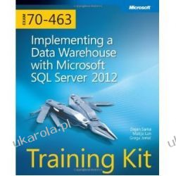 Training Kit (Exam 70-463): Implementing a Data Warehouse with Microsoft SQL Server 2012 Book/CD Package Fortyfikacje