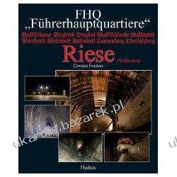 Riese Schlesien Christel Focken FHQ Fuhrerhauptquartiere kwatera Hitlera na Śląsku Pozostałe albumy i poradniki