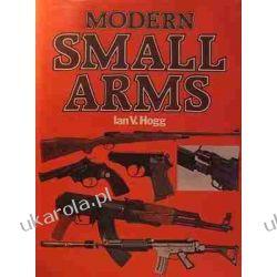 Modern small arms Ian V Hogg  Pozostałe