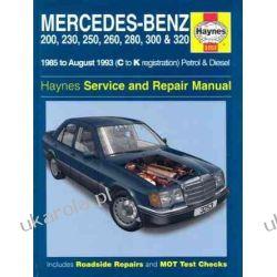 Mercedes-Benz 200, 230, 250, 260, 280, 300, 320 (124 Series) 1985-1993 Petrol & Diesel (Haynes Service and Repair Manuals)  Pozostałe