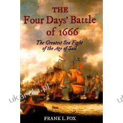 The Four Days' Battle of 1666: The Greatest Sea Fight of the Age of Sail  Kalendarze ścienne