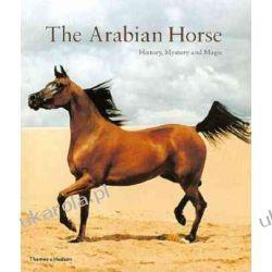 The Arabian Horse History, Mystery and Magic  Projektowanie i planowanie ogrodu