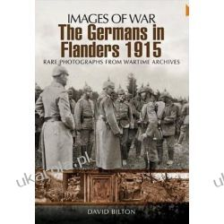 The Germans in Flanders 1915-16 (Images of War) Pozostałe