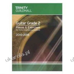 Guitar Exam Pieces Grade 2 2010-2015 ((Trinity COLLEGE Guitar Examination Pieces & Exercises 2010-2015)) Kalendarze książkowe