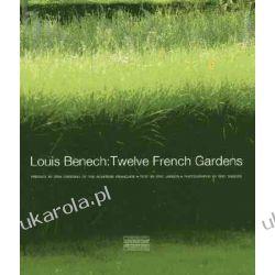 Louis Benech: Twelve French Gardens Pozostałe