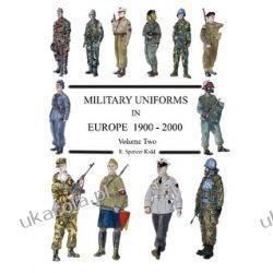 MILITARY UNIFORMS IN EUROPE 1900 - 2000 Volume Two Biografie, wspomnienia