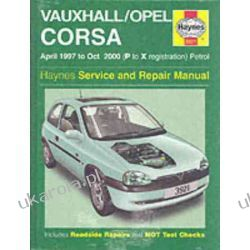 Vauxhall/Opel Corsa Service and Repair Manual: 1997 to 2000 (Haynes Service and Repair Manuals Pozostałe