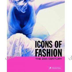 Icons of Fashion: The 20th Century (Prestel's Icons) Projektowanie i planowanie ogrodu