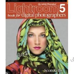 The Adobe Photoshop Lightroom 5 Book for Digital Photographers (Voices That Matter) Pozostałe
